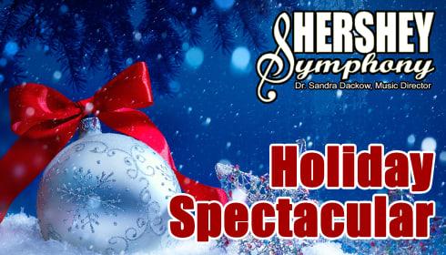 Hershey Symphony: Holiday Spectacular