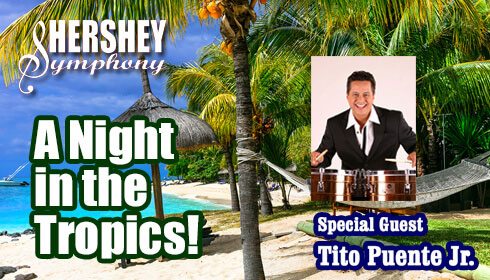 Hershey Symphony presents&nbsp;<span>A Night in the Tropics</span>
