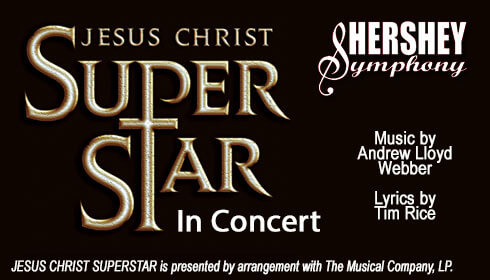 Hershey Symphony presents <span>Jesus Christ Superstar: In Concert</span>