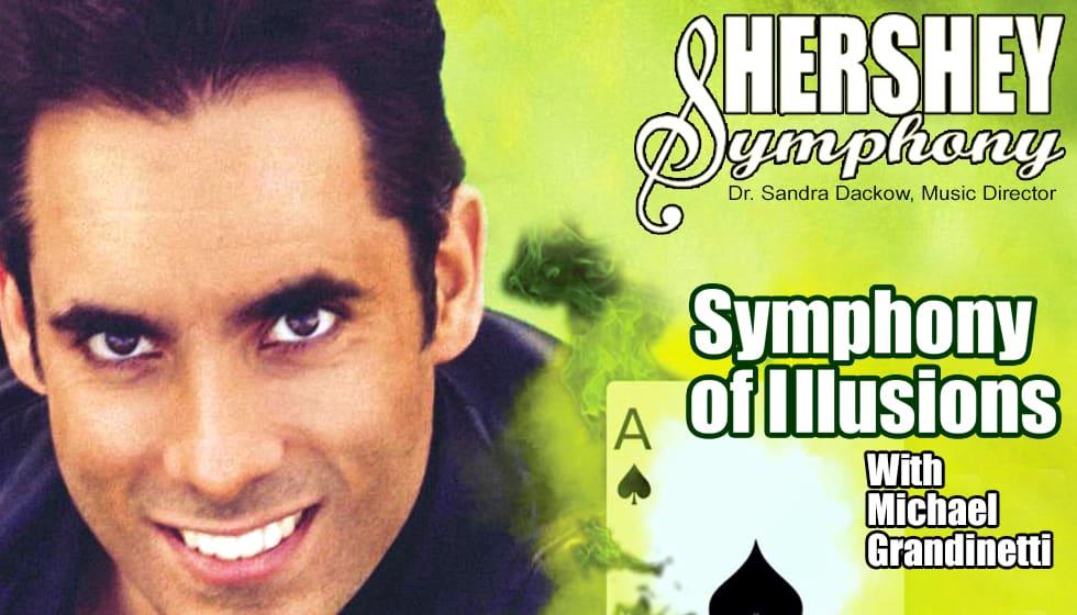 Hershey Symphony: Symphony of Illusions w/ Michael Grandinetti