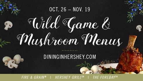 Wild Game & Mushroom Menus at Hershey Lodge